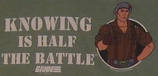 gi joe knowledge is half the battle